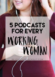 5 podcasts for every working woman || the best podcasts for your day || girl boss podcasts