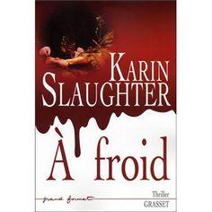 À froid - broché - Karin Slaughter - Livre ou ebook - Fnac.com
