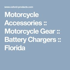 Motorcycle Accessories :: Motorcycle Gear :: Battery Chargers :: Florida