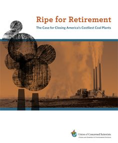 Ripe For Retirement: The Case for Closing America's Costliest Coal Plants | Union of Concerned Scientists