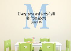 """James 1:17 Bible Scripture Verse Name decal scripture Child Personalized Monogram Nursery Vinyl-Every Good and Perfect Gift 21 x 32"""" by WildEyesSigns on Etsy https://www.etsy.com/listing/109946137/james-117-bible-scripture-verse-name"""