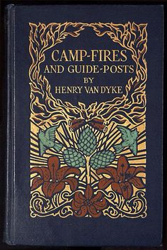Camp-Fires and Guide-Posts by Henry Van Dyke, with cover by Margaret Armstrong, 1921