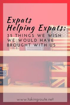 Expats Helping Expats: 35 Items We Wish We Had Brought With Us Moving To Italy, Moving To The Uk, Work Abroad, Study Abroad, Dubai, Moving Overseas, Moving To Australia, Retirement Planning, Early Retirement