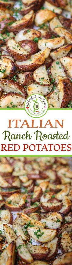 These crip yet tender Italian Ranch Roasted Red Potatoes covered with the perfect amount of seasonings are absolutely delicious and satisfying.