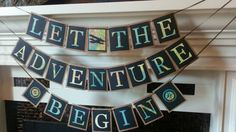 Let The Adventure Begin  Travel themed by lakecountrycottage