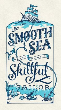 A Smooth Sea Never Made a Skillful Sailor by Amber Stanton - Skillshare