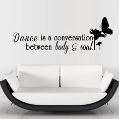 Wall Decal Dance Conversation Between Body Soul Word Phrase Plant Gift M1265. Thank you for visiting our store!!! Please read the whole description about this item and feel free to contact us with any questions! Vinyl wall decals are one of the latest trends in home decor. Vinyl wall decals give the look of a hand-painted quote, saying or image without the cost, time, and permanent paint on your wall. They are easy to apply and can be easily removed without damaging your walls. Vinyl wall...