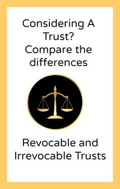 Ready For A Trust? Difference between revocable and irrevocable trusts.