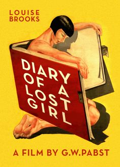 "Movie poster for the 1929 G.W. Pabst silent film classic ""Diary Of A Lost Girl"" starring Louise Brooks."