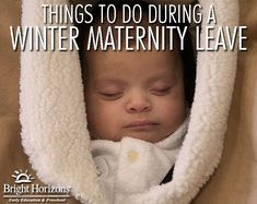 Things To Do During A Winter Maternity Leave | via @brighthorizons