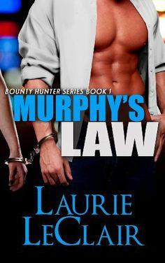 Murphy's Law (The Bounty Hunter Series - Book 1) by Laurie LeClair, http://www.amazon.com/dp/B00HEWJO7W/ref=cm_sw_r_pi_dp_071rtb0BQCZAZ
