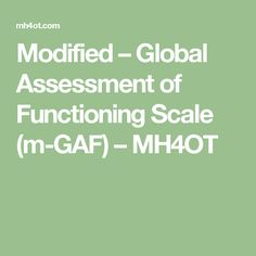 Modified – Global Assessment of Functioning Scale (m-GAF) – MH4OT