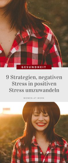 9 Strategien, negativen Stress in positiven Stress umzuwandeln