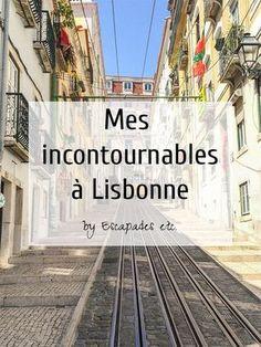 Mes incontournables pour un long week-end à Lisbonne • Escapades etc.