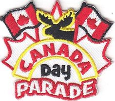 "'CANADA DAY PARADE"" PATCH/ Iron On Embroidered Applique/HolidayPatrioticEvent"