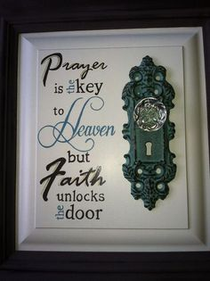 """Custom Hand Painted Recycled Wood and Decorative Door Knob Sign -""""prayer is the Key to Heaven, but Faith unlocks the Door."""