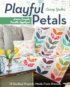 Playful Petals by Corey Yoder : Fresh Lemons Quilts