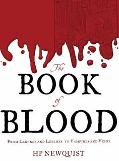 """""""HP Newquist's thrilling volume explores the dark and often gruesome tales about blood. Though common among living beings, this substance is anything but ordinary."""""""