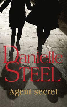 Agent secret - Danielle Steel - 360 pages - Couverture souple -  Référence : 10118680 -  #Livre #Lecture #Roman #Romance #Cadeaux #Vacances Danielle Steel, Romance, Novels To Read, Books To Read, Cover Pages, Romance Film, Romances, Romance Books, Romantic