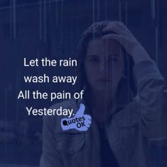 Rain Status, Let the rain wash away All the pain of Yesterday - Best Hindi Quotes & Status with Images for Whatsapp - Latest Shayari & Jokes in Hindi English. Jokes In Hindi, Hindi Quotes, Qoutes, Rain Status, Rain Quotes, Sound Of Rain, I Feel You, Learn To Dance, When It Rains