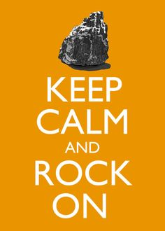 :) keep calm and rock on