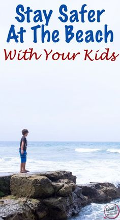 Safety hacks you need before hitting the beach with your kids this Summer