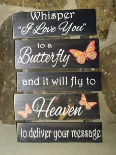 Hey, I found this really awesome Etsy listing at https://www.etsy.com/listing/242232537/whisper-i-love-you-to-a-butterfly-and-it