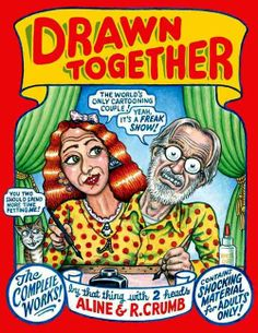 Graphic Novel, Drawn Together, R. Crumb, Arline Crumb, married life