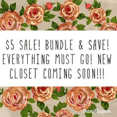 $5 Sale!! Bundle & Save! New closet coming soon! Everything must go! Bundle & save! Any questions ask me! Happy Poshing!  Other