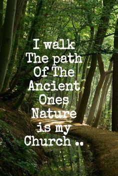 I walk the path of The Ancient Ones, Nature is my church... WILD WOMAN SISTERHOOD™ #WildWomanSisterhood #rewild#wildwoman #nature #earthenspirit #walkabout #wildwomanmedicine #wildwomanpostcards