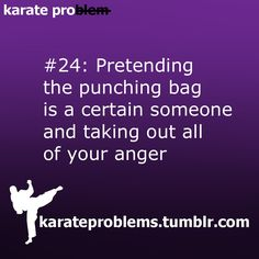 """I have a long list of """"certain someones"""" that I would love and wish to be that punching bag!!!"""
