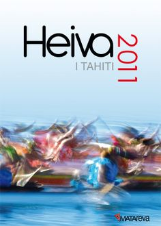 Heiva i Tahiti (2011) : Heiva i Tahiti