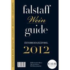 Falstaff-Weinguide 2012 Österreich/Südtirol: Amazon.de: Peter Moser: Bücher