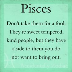 Just Me..I happen to be Pisces..I Feel Things Intensely..I Like That..Even Feelings Most Would Run From..Takes Raw Courage To Be In My World..I'm OK With That....Forget Family  Friends..They Come  Go..My Circle Is Small.. That Is OK..xoxo