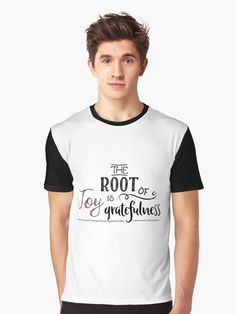 c149fbaaa Graphic T-Shirt - The Root of Joy Is Gratefulness. Order now!