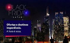Black Friday LATAM! As melhores ofertas nacionais e internacionais para você pagar pouco. www.megaroteiros.com.br/latam  #blackfriday #comprejá