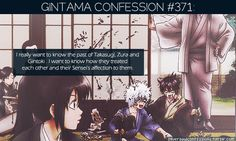 371: I really want to know the past of Takasugi, Zura and Gintoki . I want to know how they treated each other and their Sensei's affection to them. submitted by fudgeebarr28
