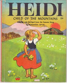 Heidi Child of The Mountains 1950 Wonder Books Johanna Spyri Steffie Lerch Book Old Children's Books, Vintage Children's Books, My Books, Nostalgia, Wonder Book, Little Golden Books, My Childhood Memories, Christmas Books, Childrens Books