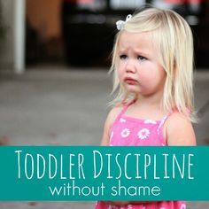 Toddler Approved!: Toddler Discipline Without Shame
