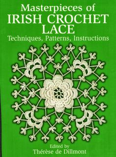 Materpieces of Irish Crochet Lace, Dillmont T de, Dover Publications, Inc, New York, 1986 - Jimali McKinnon - Álbuns da web do Picasa