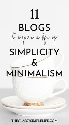 Looking for inspiration in creating a life of simplicity and minimalism? Click for 11 of my favorite blogs!