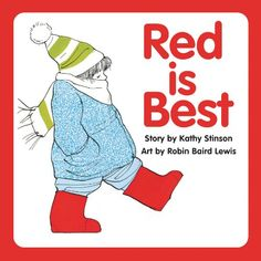 Red is Best by Kathy Stinson. Great mentor text for opinion writing.