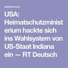 USA: Heimatschutzministerium hackte sich ins Wahlsystem von US-Staat Indiana ein — RT Deutsch