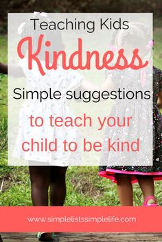 Simple suggestions to teach young children kindness. Books teaching kindness and activities to teach kindness to children are provided in the article