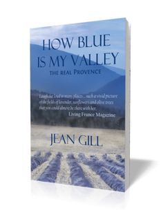 How Blue is My Valley The true scents of Provence? Lavender, thyme and septic tank.  But how can you resist a village called Dieulefit, `God created it', the village 'where everyone belongs'.  Discover the real Provence in good company…