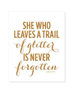 She Who Leaves A Trail Of Glitter is Never by prettychicsf on Etsy