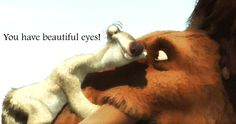 Ice Age you have beautiful eyes Ice Age Quotes, Ice Age Funny, Ice Age Sid, You Have Beautiful Eyes, Lovely Eyes, Sid The Sloth, Ice Age Movies, Cute Images, Great Movies