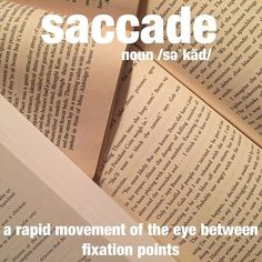 It was easy to see the man's saccades as he read. #reading #books #eyes #wordoftheday #dictionary