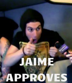 Jaime Approves