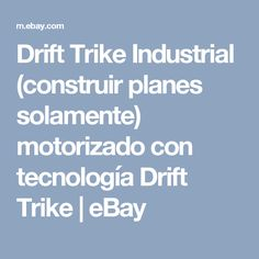 Drift Trike Industrial (construir planes solamente) motorizado con tecnología Drift Trike  | eBay